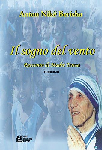 Il sogno del vento. Racconto di Madre Teresa