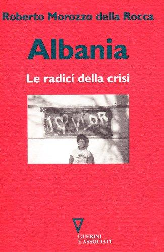 Albania. Le radici della crisi