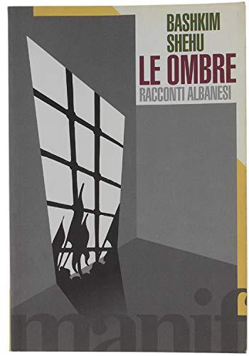 Le ombre. Racconti albanesi