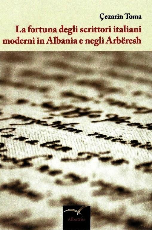 La fortuna degli scrittori italiani moderni in Albania e negli Arbëresh