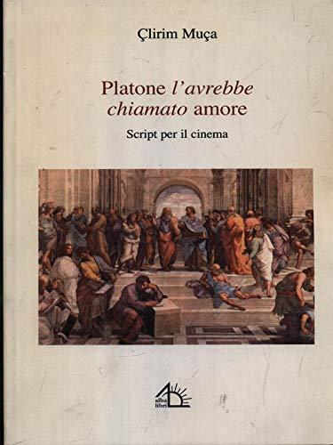 Platone l'avrebbe chiamato amore