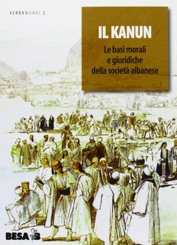 Il kanun. Le basi morali e giuridiche della società albanese