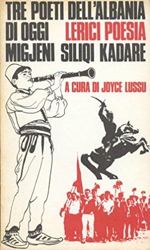 Tre poeti dell'Albania di oggi Migjeni Siliqi Kadare