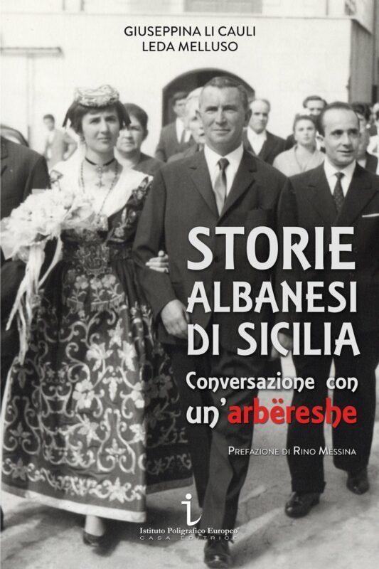 Storie albanesi di Sicilia. Conversazione con un'arbëreshe