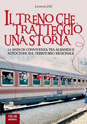 Il treno che tratteggiò una storia