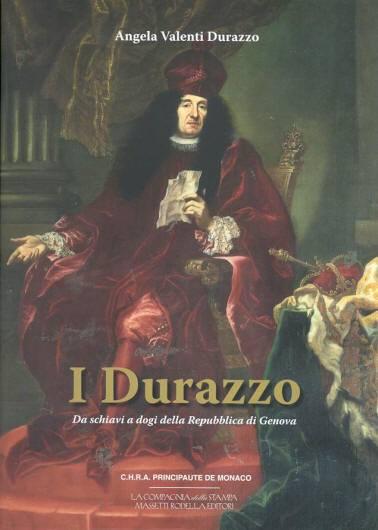 I Durazzo. Da schiavi a dogi della Repubblica di Genova