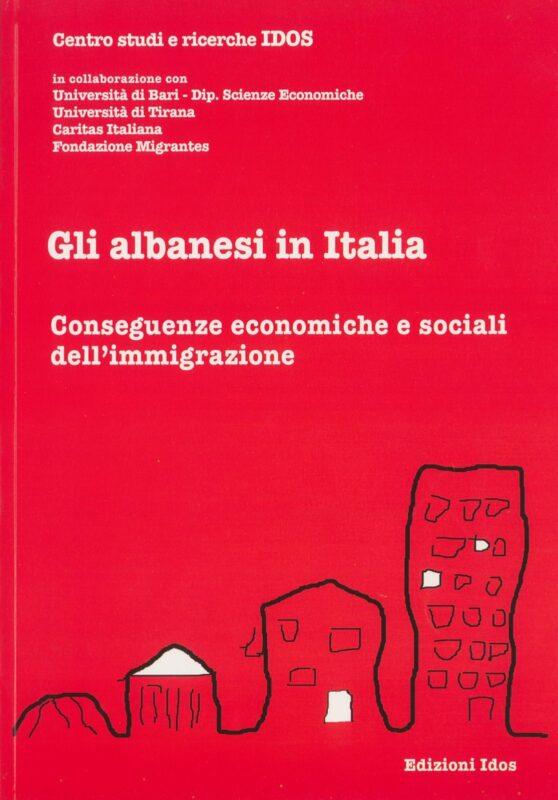Gli albanesi in Italia. Conseguenze economiche e sociali dell'immigrazione