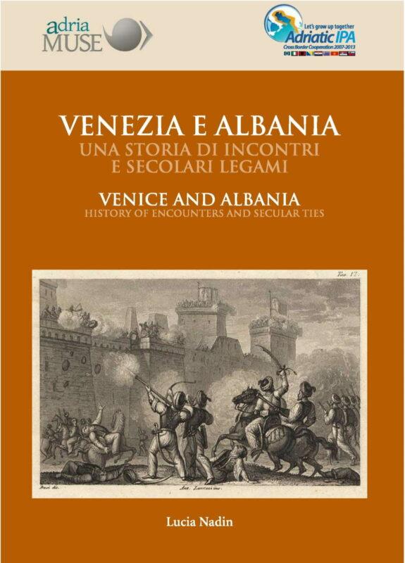 Venezia e Albania. Una storia di incontri e secolari legami