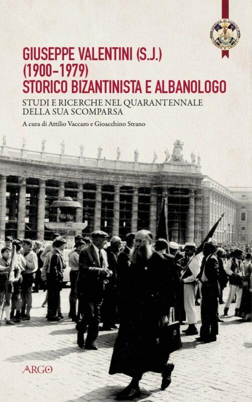 Giuseppe Valentini (s.j.) (1900-1979) storico bizantinista e albanologo