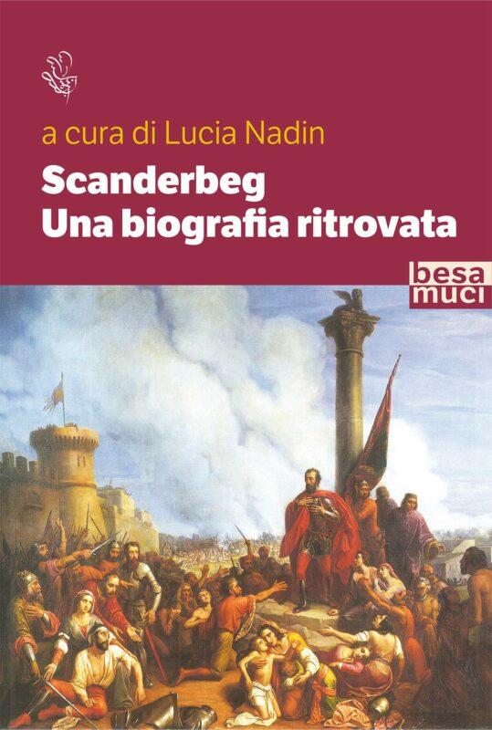 Scanderbeg. Una biografia ritrovata