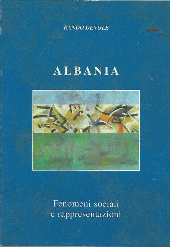 Albania. Fenomeni sociali e rappresentazioni