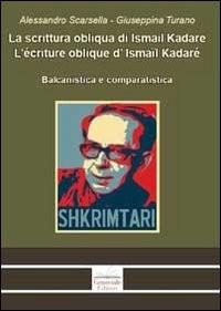 La scrittura obliqua di Ismail Kadare. Balcanistica e comparatistica